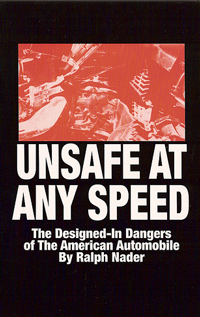 Unsafe at Any Speed .
