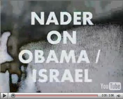 Nader on Obama/Israel
